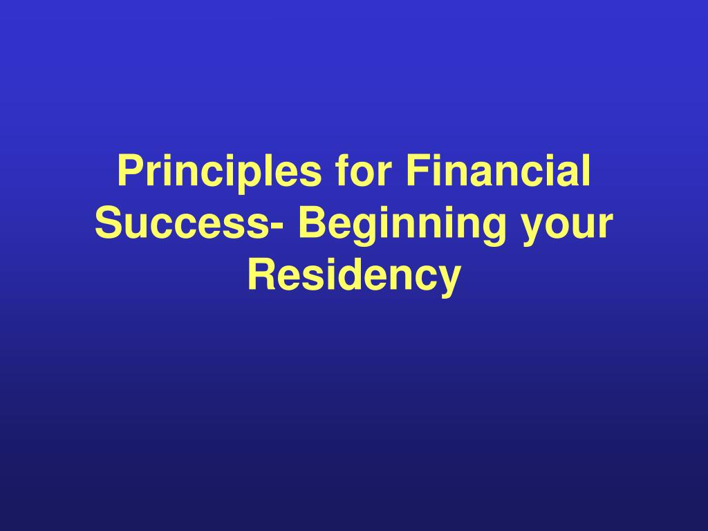 principles for financial success beginning your residency l.