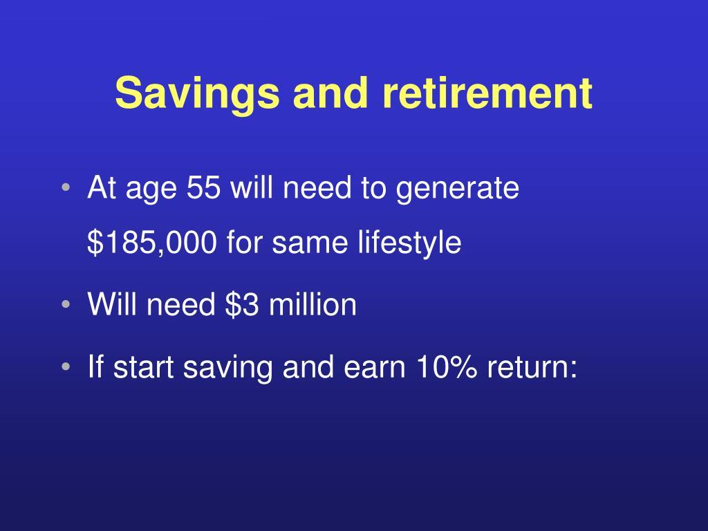 Savings and retirement