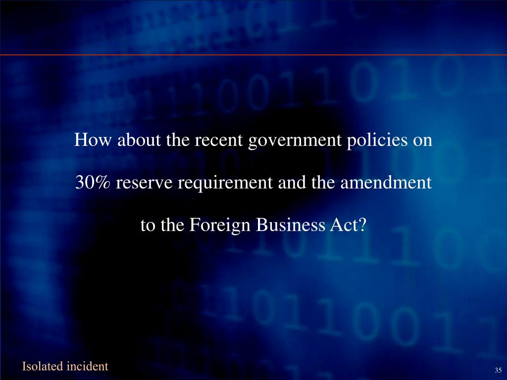How about the recent government policies on