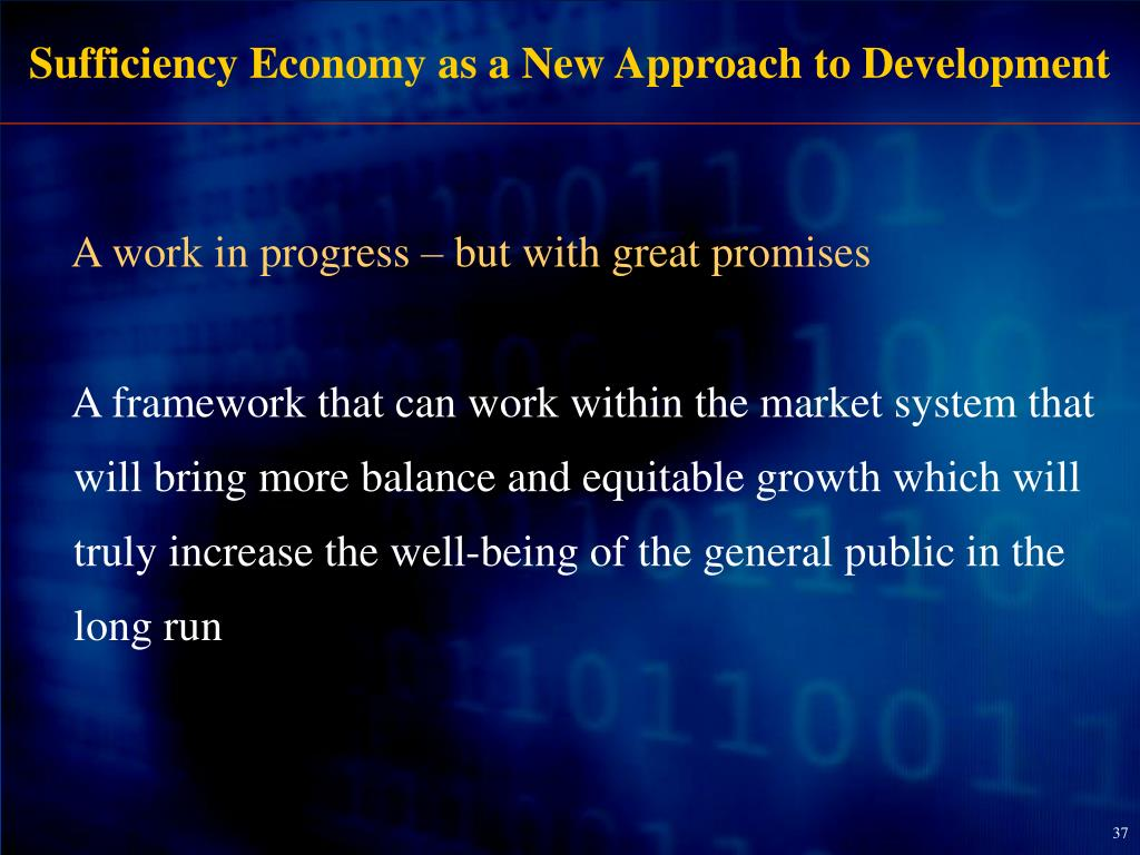 Sufficiency Economy as a New Approach to Development