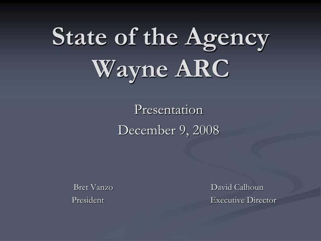 state of the agency wayne arc l.