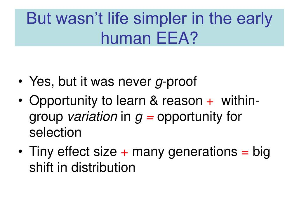 But wasn't life simpler in the early human EEA?