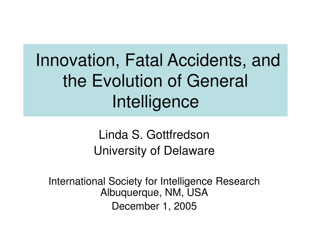 innovation fatal accidents and the evolution of general intelligence l.