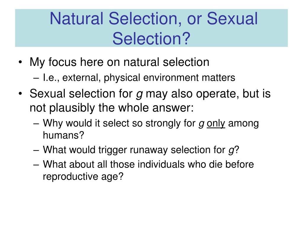 Natural Selection, or Sexual Selection?