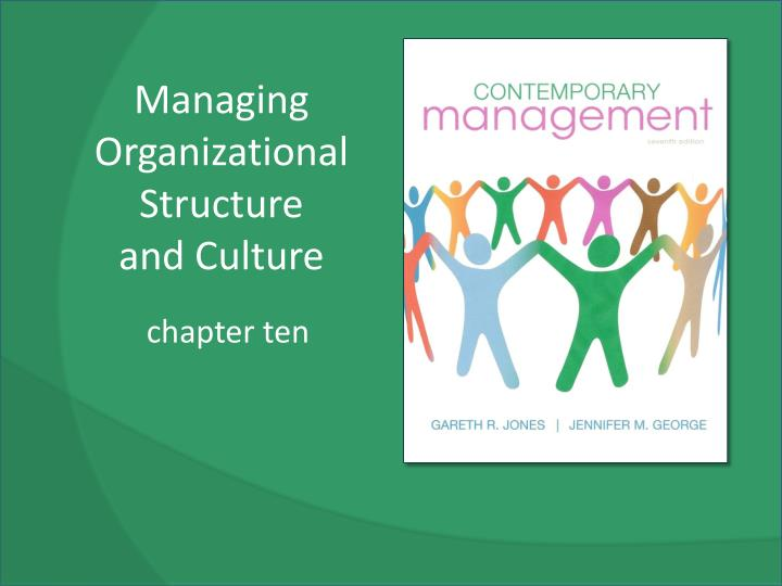 Managing organizational structure and culture