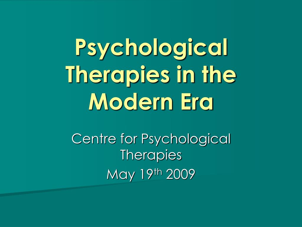 psychological therapies in the modern era l.