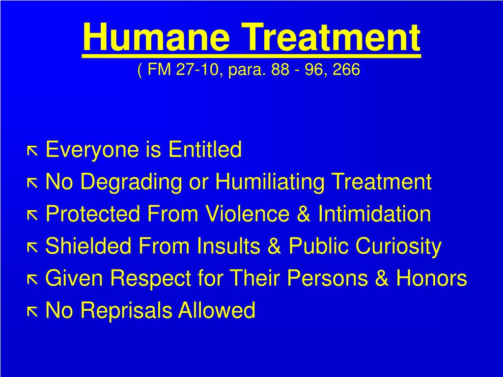 Humane Treatment