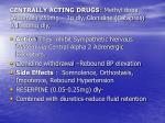 centrally acting drugs methyl dopa aldomet 250mg 1g dly clonidine catapres 0 1 0 8mg dly
