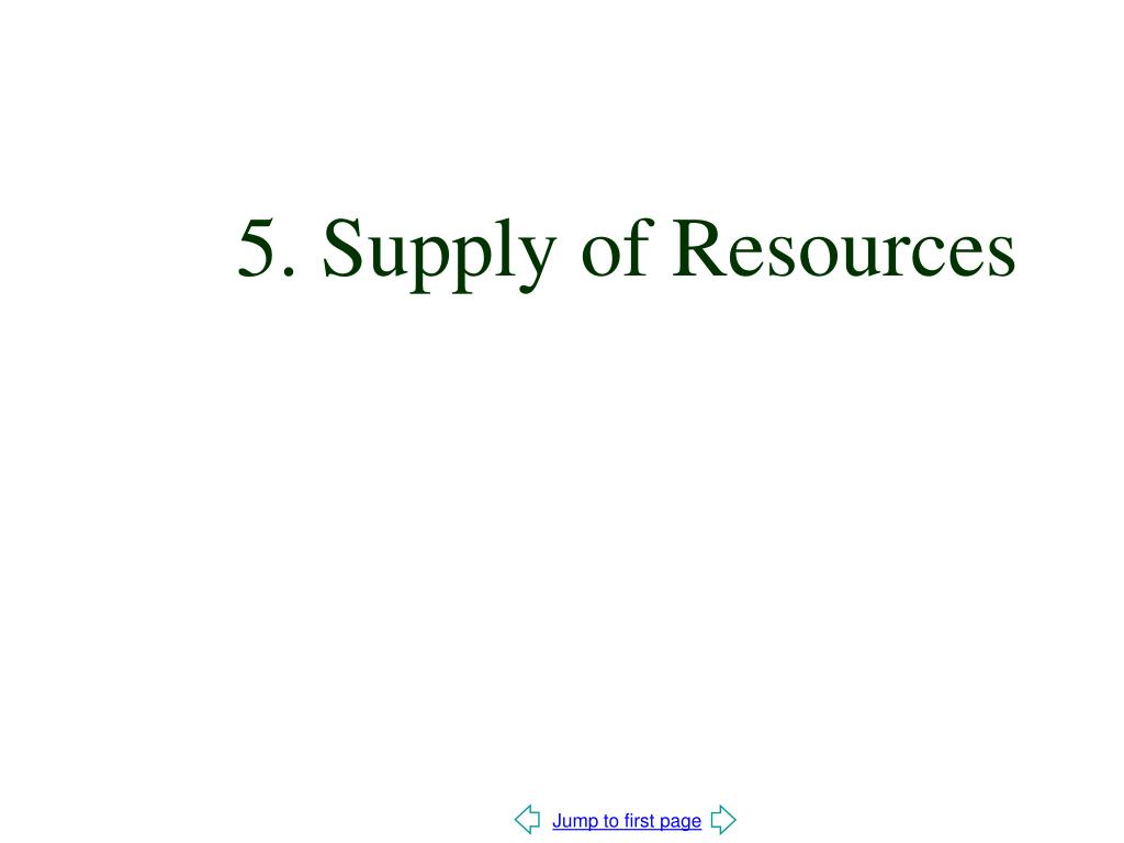 5. Supply of Resources