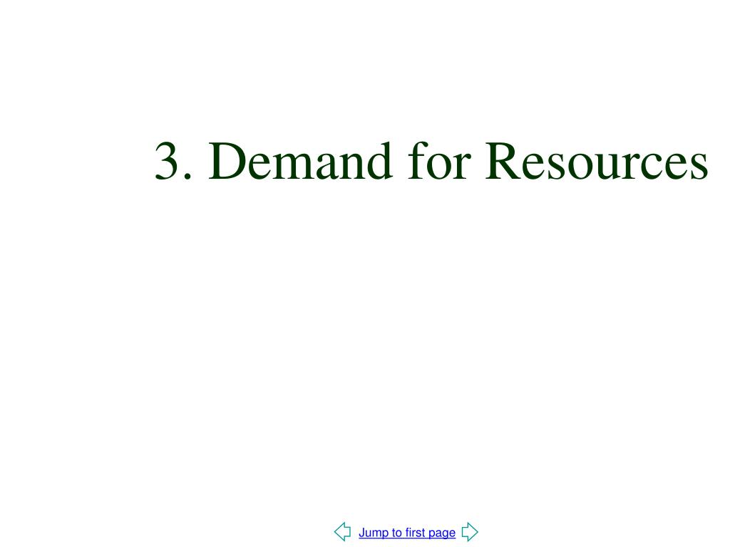 3. Demand for Resources