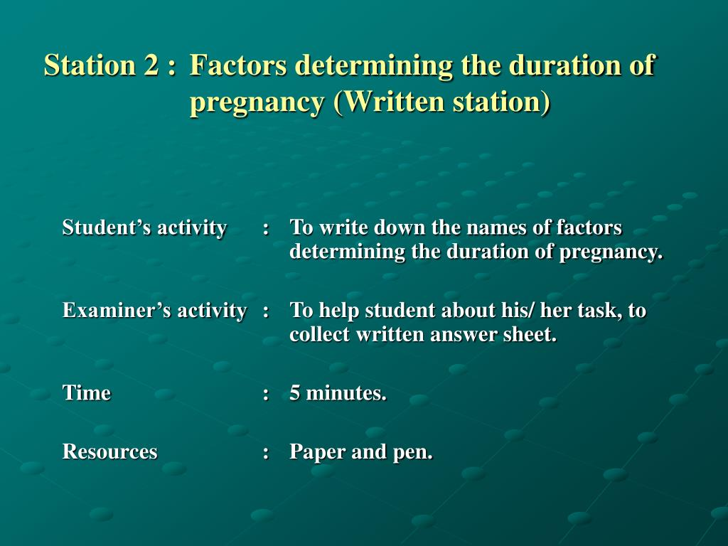 Station 2 : 	Factors determining the duration of
