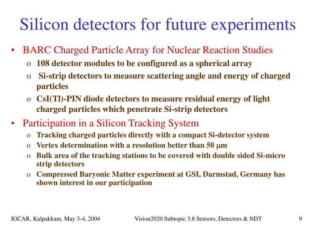 Silicon detectors for future experiments