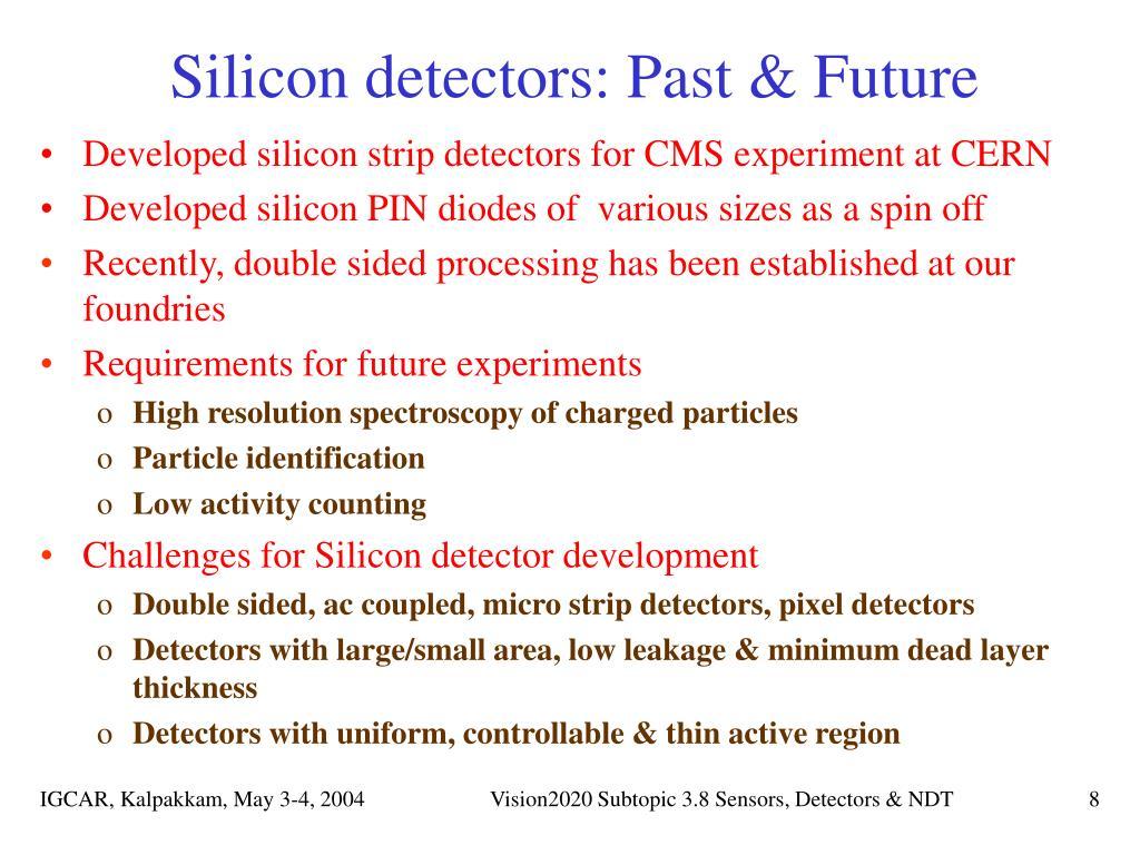 Silicon detectors: Past & Future