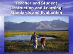 teacher and student instruction and learning standards and evaluation
