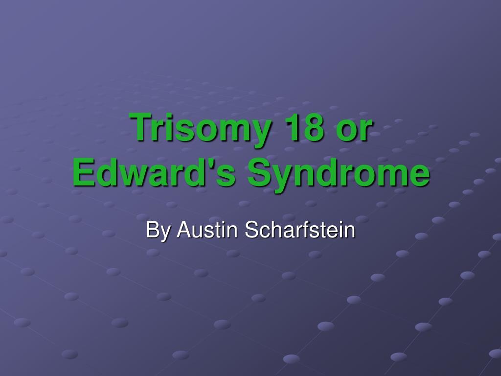 trisomy 18 or edward s syndrome l.