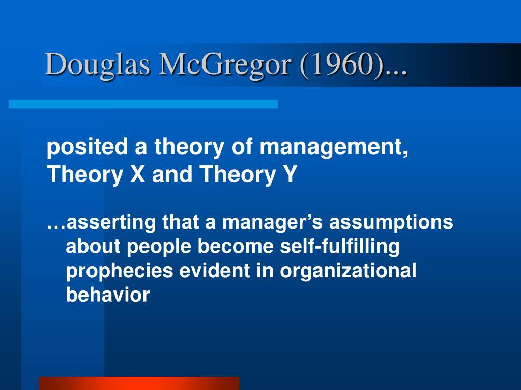 Douglas McGregor (1960)...