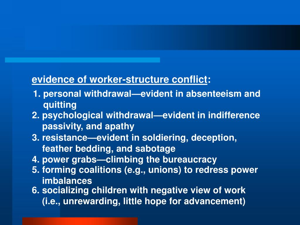 evidence of worker-structure conflict