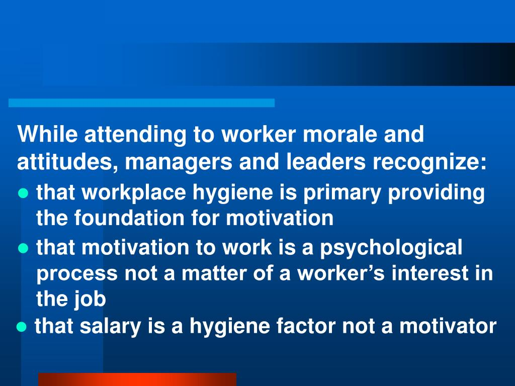 While attending to worker morale and attitudes, managers and leaders recognize: