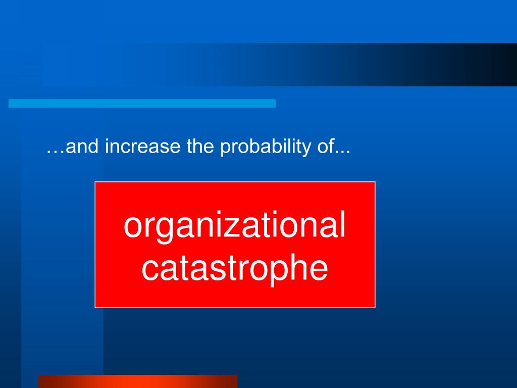 …and increase the probability of...
