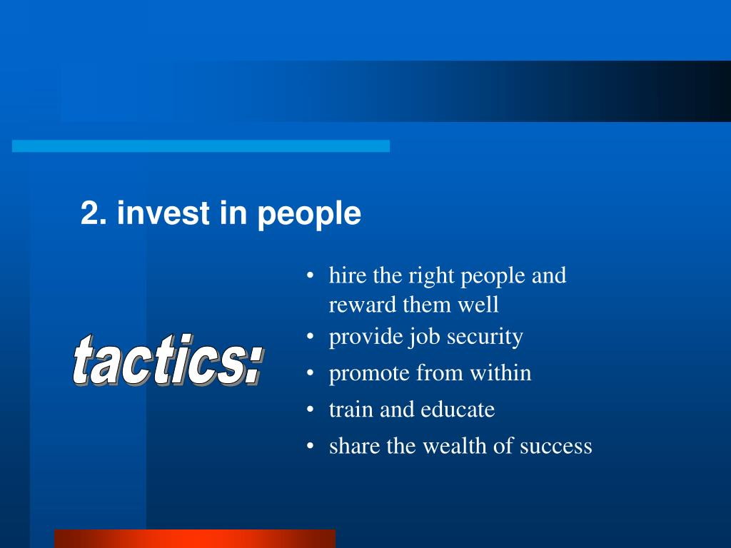 2. invest in people