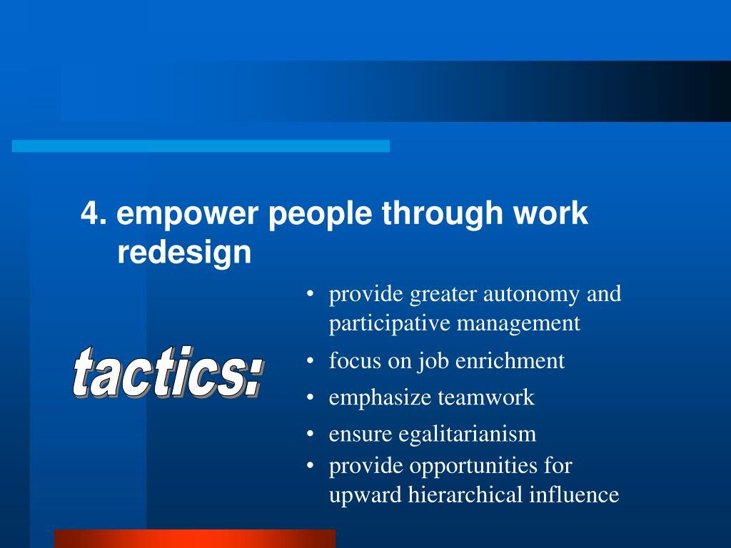 4. empower people through work redesign