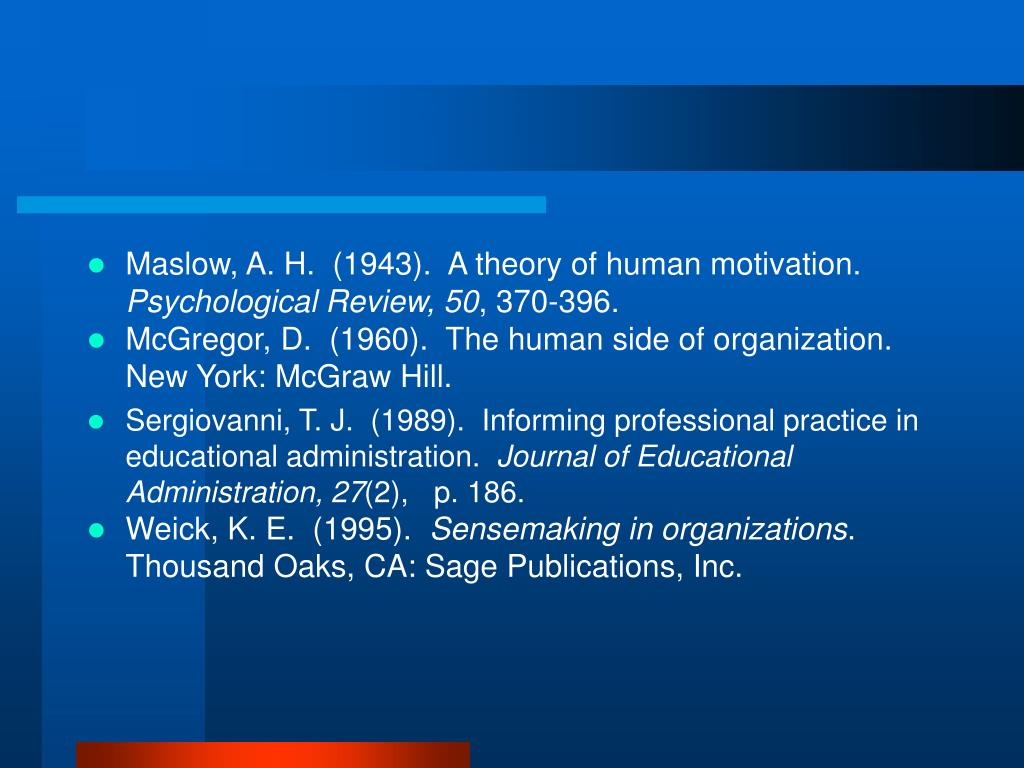 Maslow, A. H.  (1943).  A theory of human motivation.