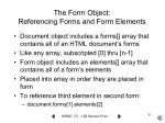 the form object referencing forms and form elements
