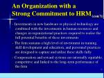 an organization with a strong commitment to hrm50