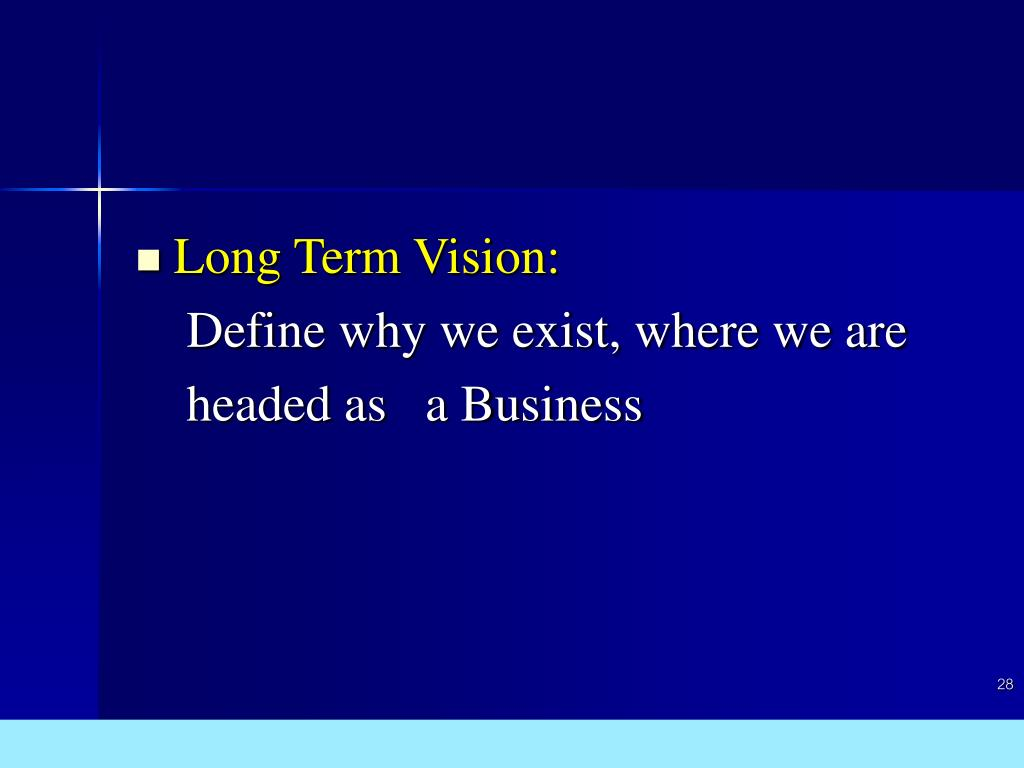 Long Term Vision:
