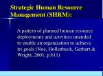 strategic human resource management shrm