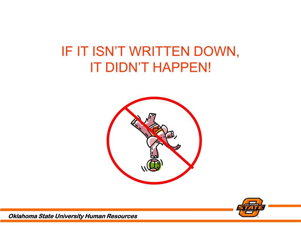 IF IT ISN'T WRITTEN DOWN,