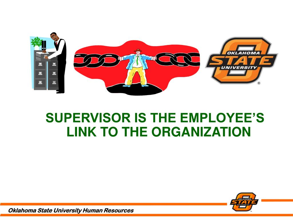 SUPERVISOR IS THE EMPLOYEE'S LINK TO THE ORGANIZATION