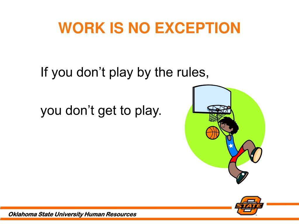 WORK IS NO EXCEPTION