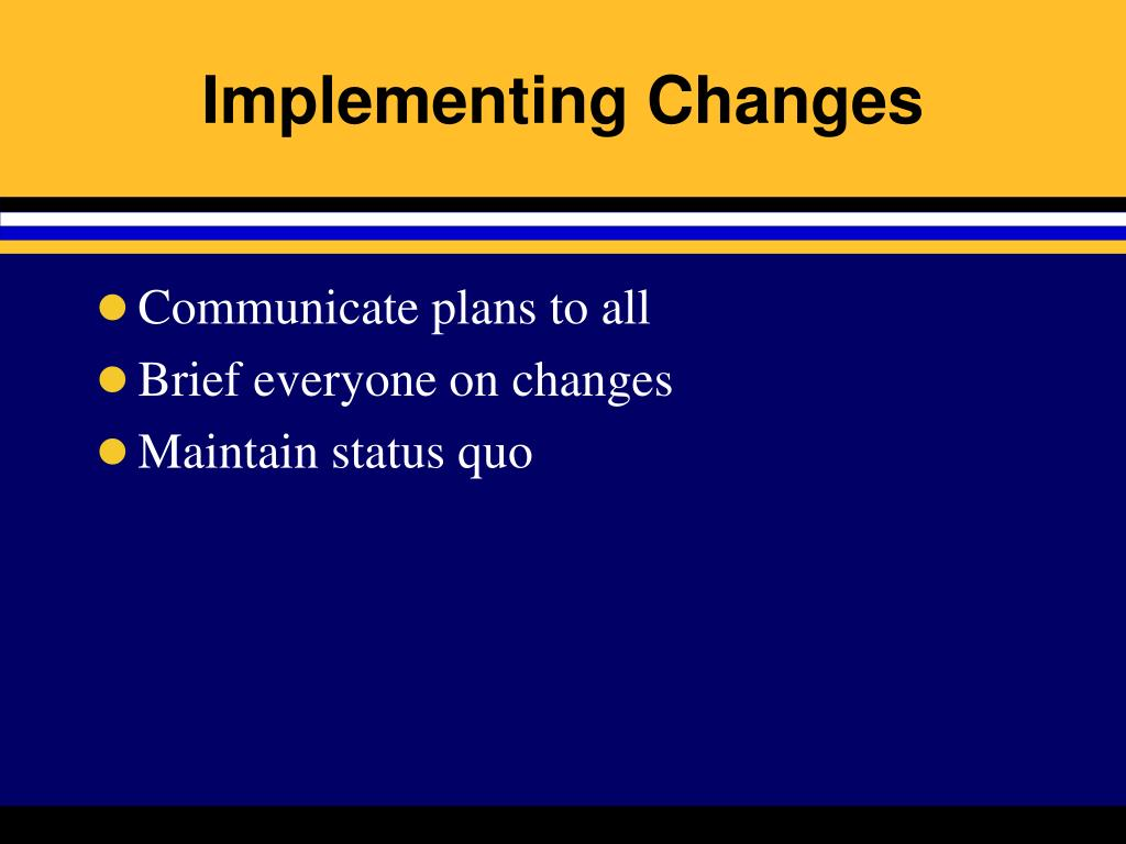 Implementing Changes