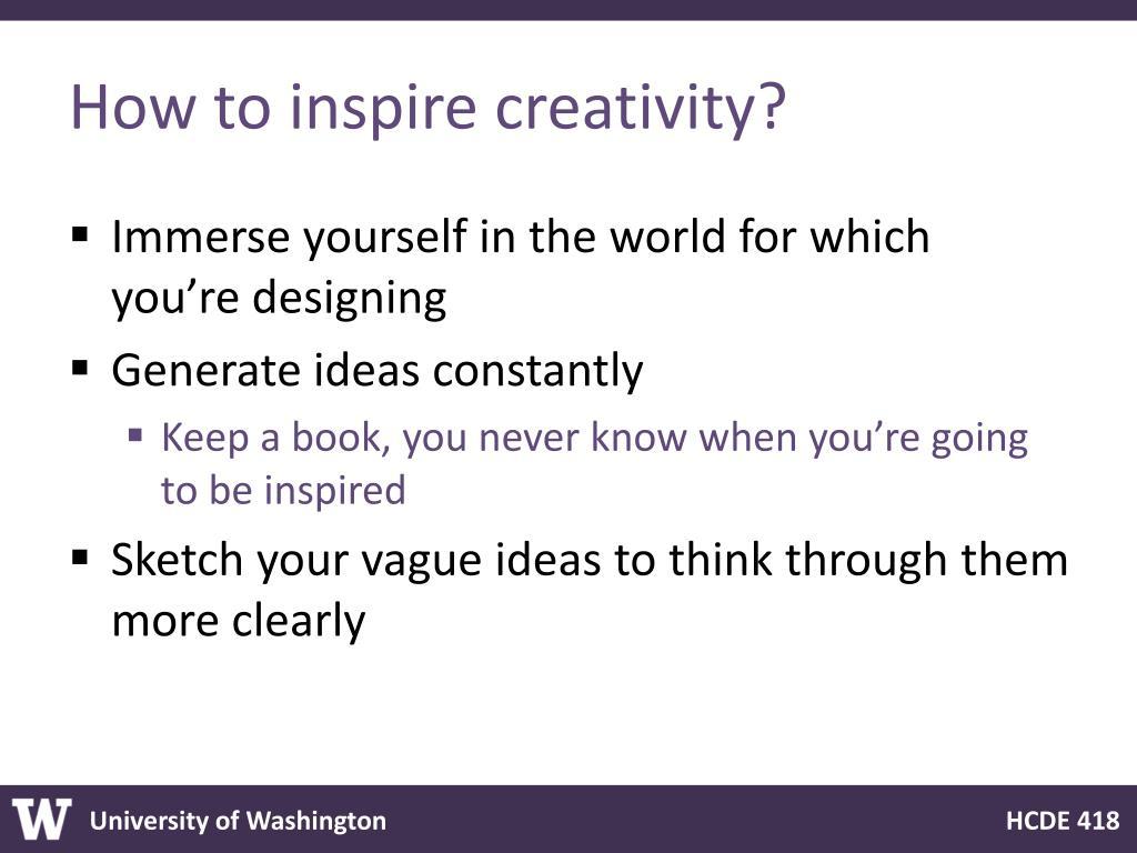 How to inspire creativity?