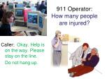 911 operator how many people are injured