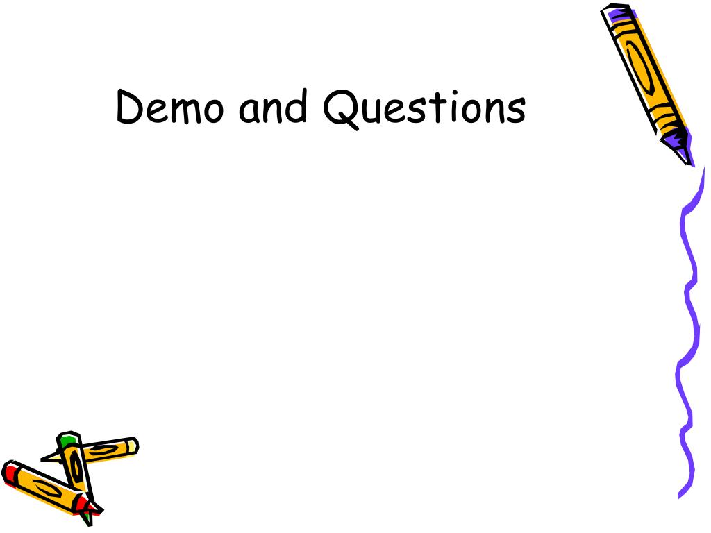 Demo and Questions