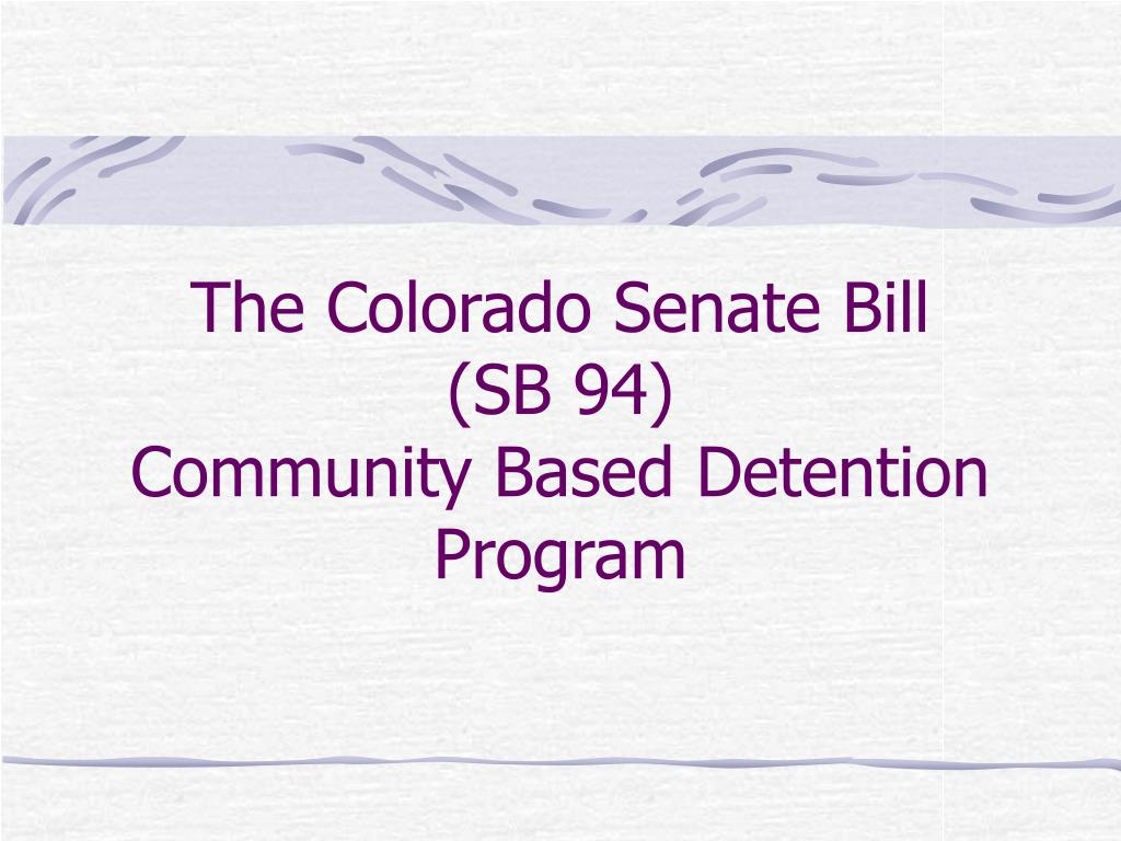 the colorado senate bill sb 94 community based detention program l.