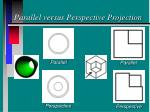 parallel versus perspective projection
