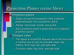 projection planes versus views