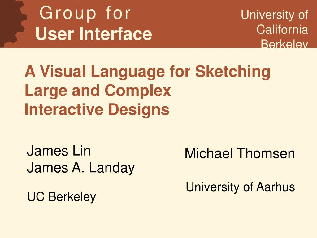 a visual language for sketching large and complex interactive designs l.