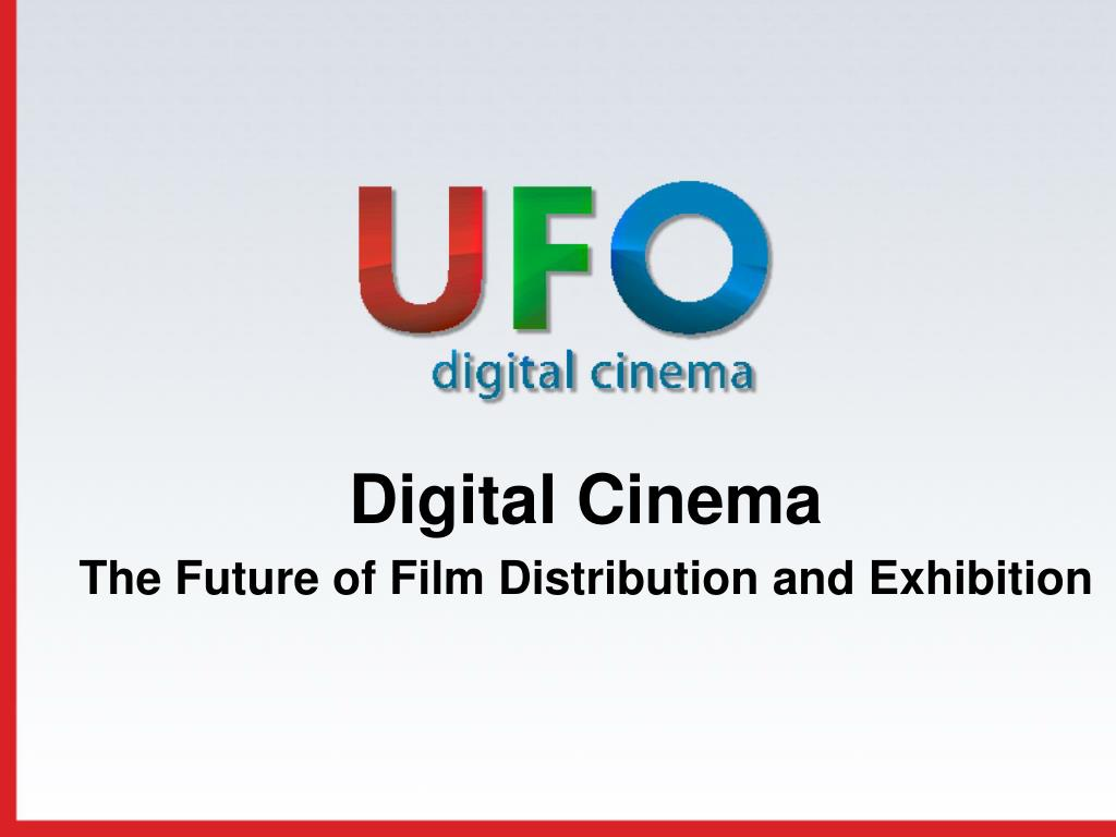 PPT - Digital Cinema The Future of Film Distribution and