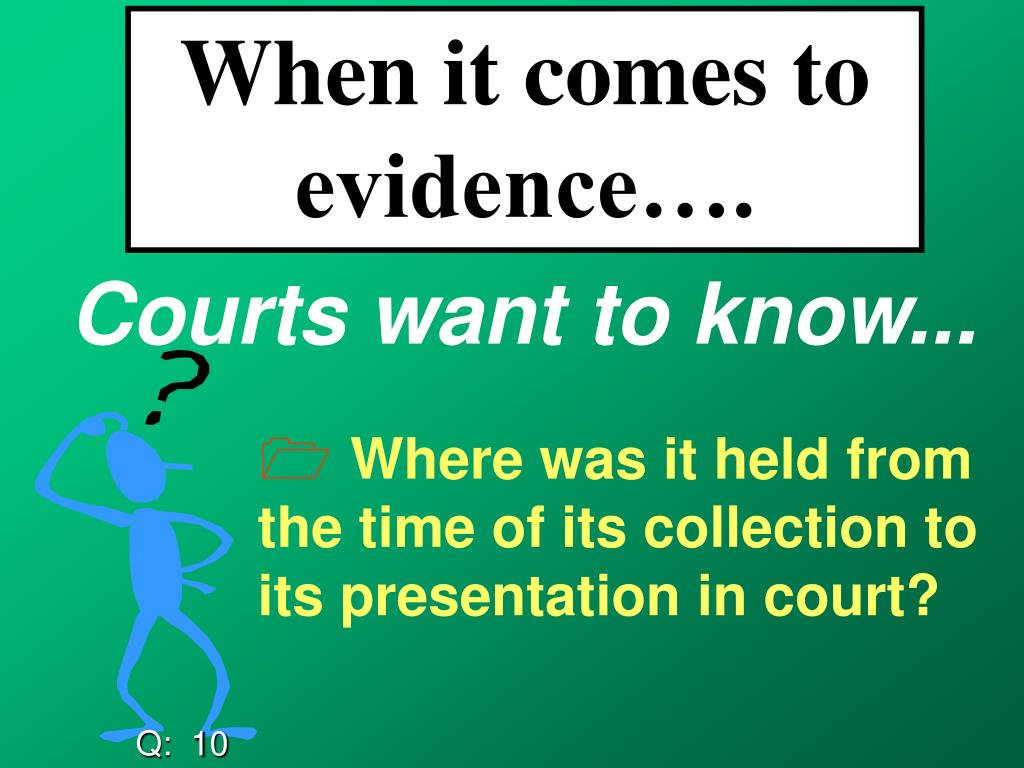When it comes to evidence….