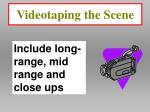 videotaping the scene32