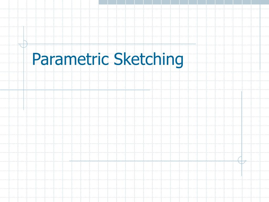 parametric sketching l.