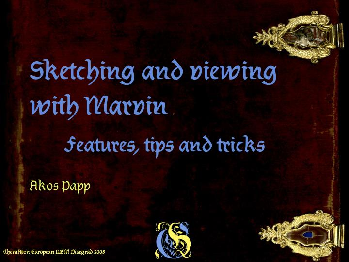 Sketching and viewing with marvin features tips and tricks
