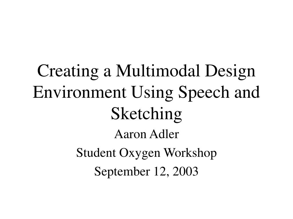 creating a multimodal design environment using speech and sketching l.