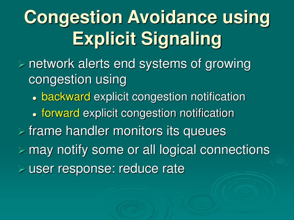 Congestion Avoidance using Explicit Signaling