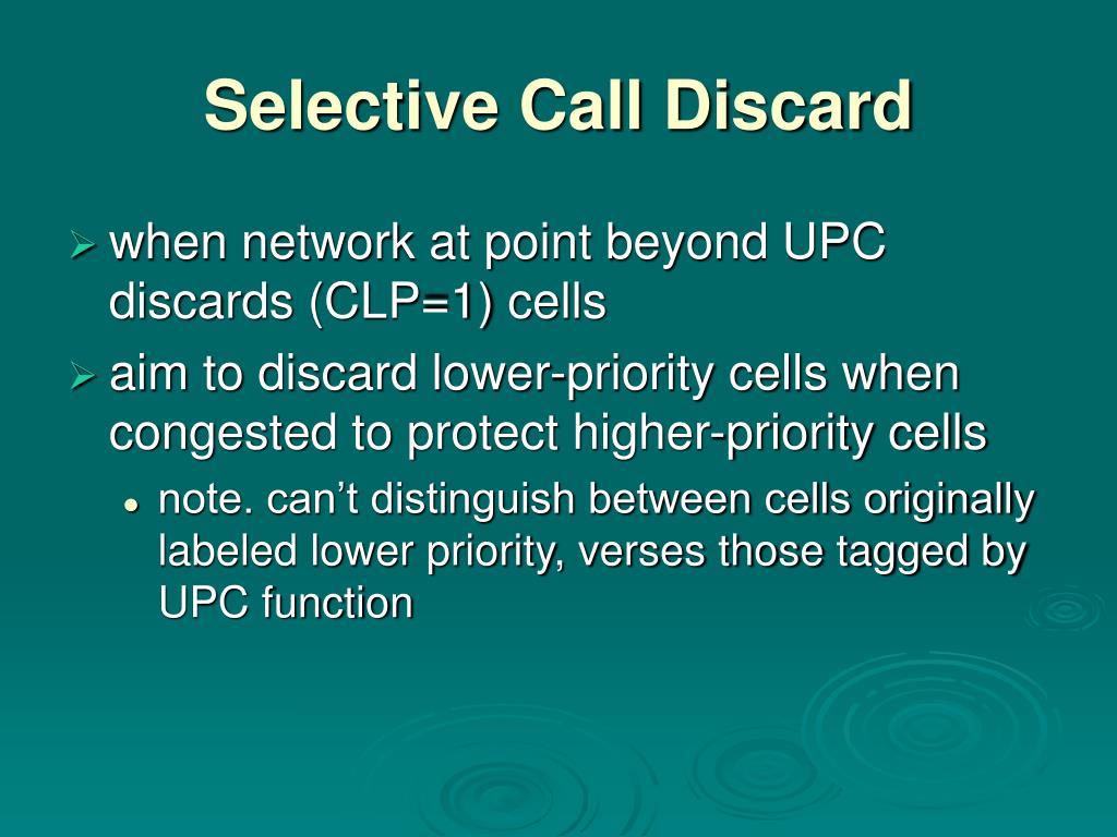 Selective Call Discard