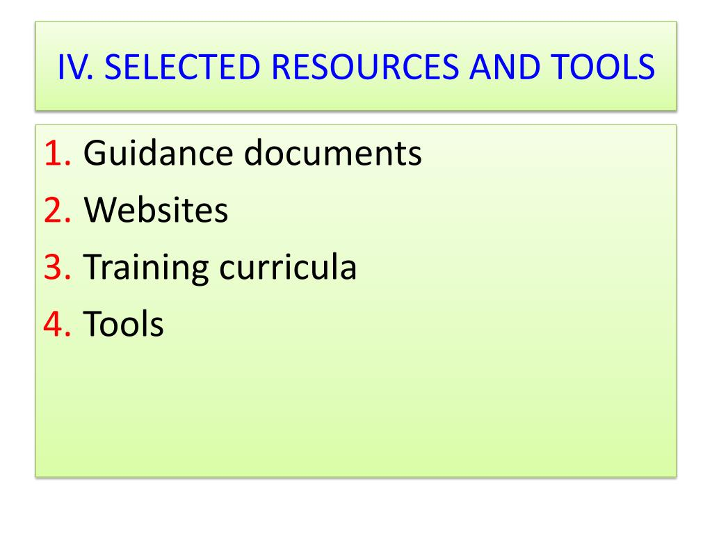 IV. SELECTED RESOURCES AND TOOLS